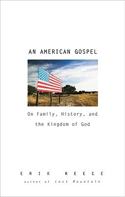 An American Gospel on Family, History, and the Kingdom of God by Erik Reece